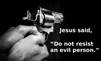 Jesus said, do not resist an evil person