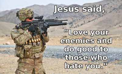 Jesus said, love your enemies