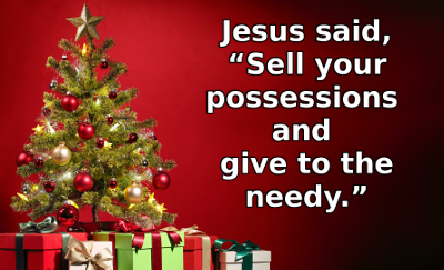 Jesus said, sell your possessions